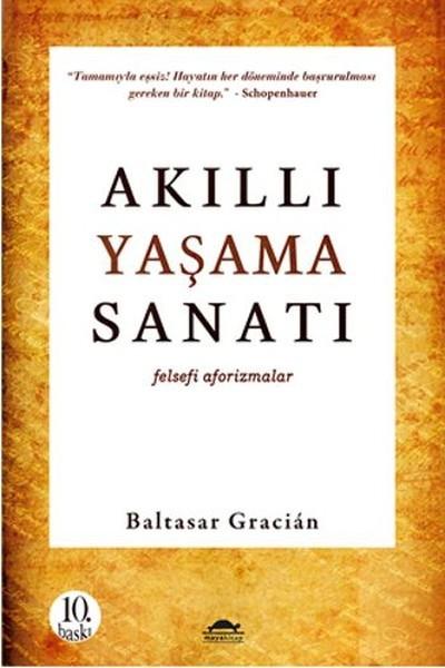 Kitab Akıllı Yaşama Sanatı | Baltasar Gracian