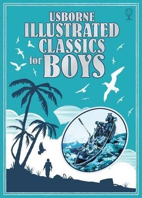 Kitab Illustrated Classics for Boys | Usborne Publishing Ltd