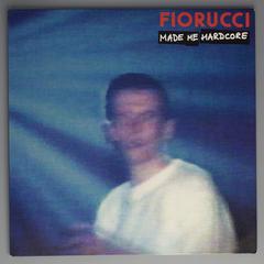 Fiorucci Made Me Hardcore