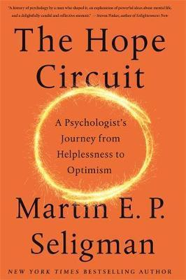 Kitab The Hope Circuit: A Psychologist's Journey from Helplessness to Optimism | Martin Seligman