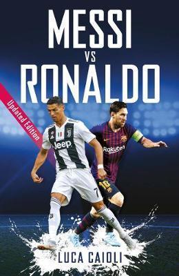 Kitab Messi vs Ronaldo: Updated Edition | Luca Caioli