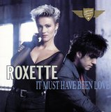 Roxette / It Must Have Been Love (25th Year Anniversary Edition)(Single)(10' Vinyl)
