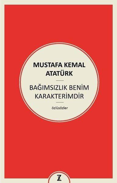 Kitab Bağımsızlık Benim Karakterimdir | Mustafa Kemal Atatürk