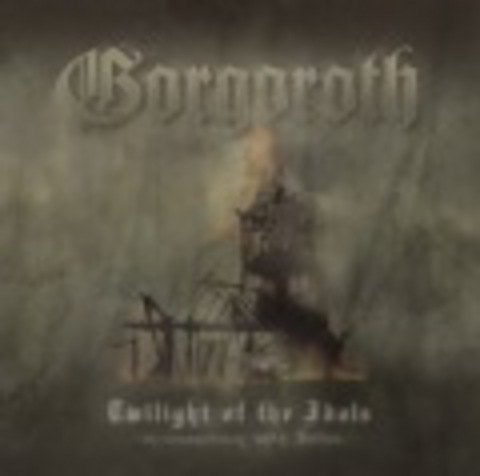 GORGOROTH   TWILIGHT OF THE IDOLS  2003