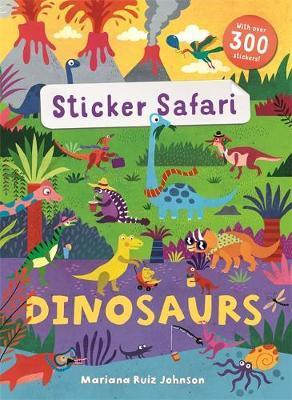 Kitab Sticker Safari: Dinosaurs Sticker Safari: Dinosaurs Sticker Safari: Dinosaurs   Mandy Archer
