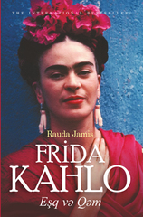 Frida Kahlo: eşq və qəm