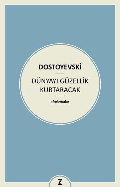 Kitab Dünyayı Güzellik Kurtaracak | Fyodor Mihayloviç Dostoyevski