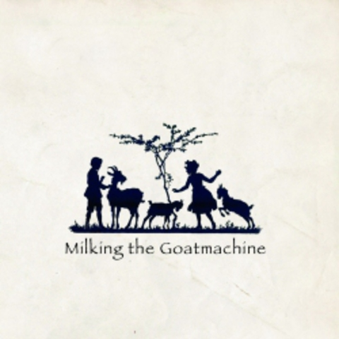 MILKING THE GOATMACHINE   BACK FROM THE GOATS  2009
