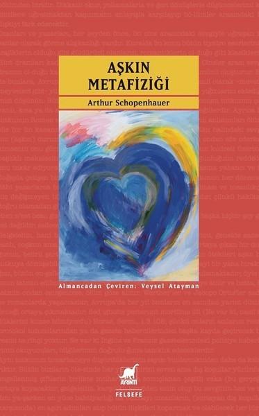 Kitab Aşkın Metafiziği | Arthur Schopenhauer