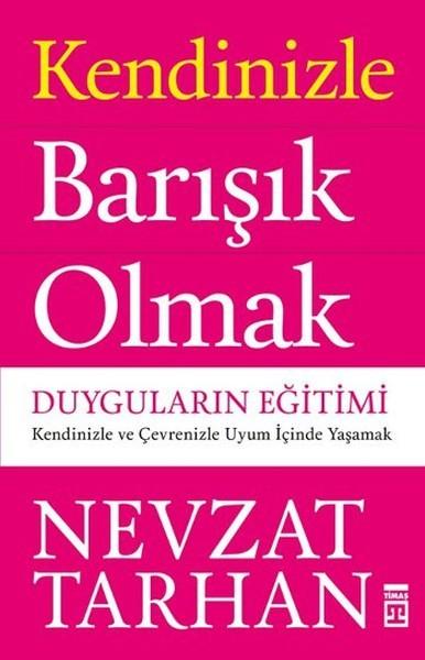 Kitab Kendinizle Barışık Olmak | Prof. Dr. Nevzat Tarhan