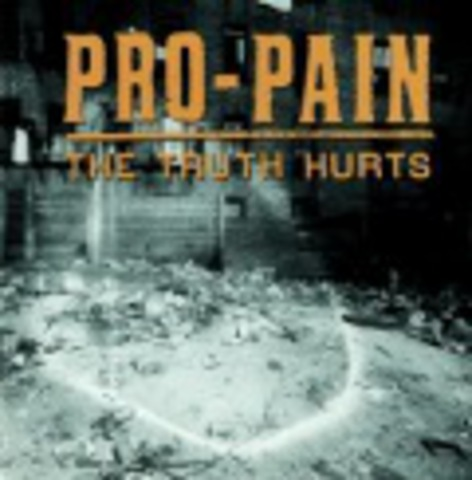 PRO-PAIN   THE TRUTH HURTS  1994