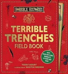 Horrible Histories Novelty: Horrible Histories: Terrible Trenches Field Book