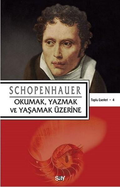 Kitab Okumak, Yazmak ve Yaşamak Üzerine | Arthur Schopenhauer