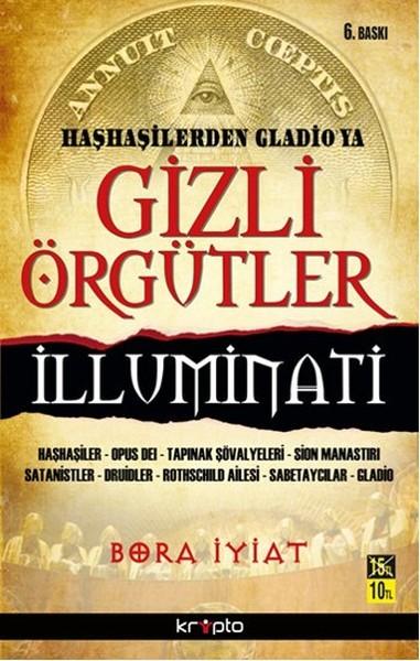 Kitab Haşhaşilerden Gladio'ya Gizli Örgütler İlluminati   Bora İyiat
