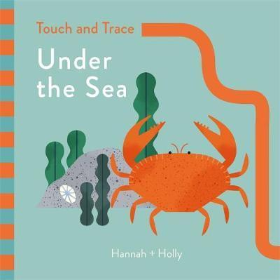 Kitab Hannah + Holly Touch and Trace: Under the Sea: Hannah+Holly   Hannah Holly