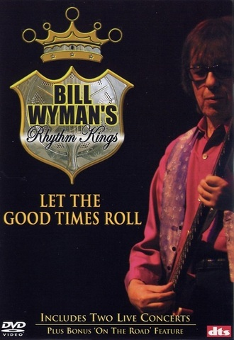 Bill Wyman's Rhythm Kings / Let The Good Times Roll (DVD)