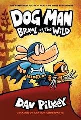 Dog Man 6: Brawl of the Wild : Dav Pilkey