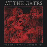 At The Gates / To Drink From The Night Itself (CD)