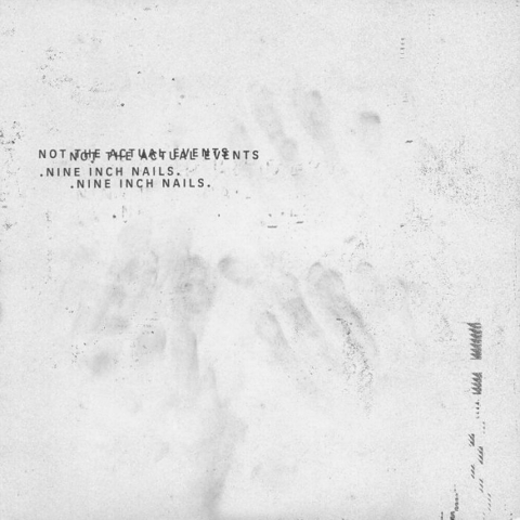 Nine Inch Nails / Not The Actual Events (12