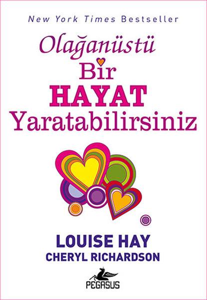 Kitab Olağanüstü Bir Hayat Yaratabilirsiniz   Cherly Richardson, Louise L. Hay