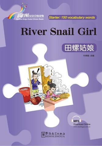 Rainbow Bridge Graded Chinese Reader:River Snail Girl