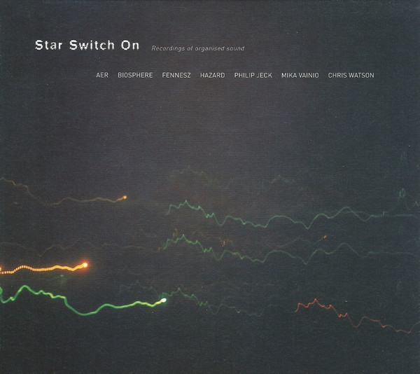 Star Switch On: Recordings of organized sound
