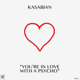 Kasabian / You're In Love With A Psycho (10
