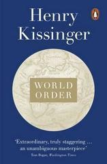 World Order : Reflections on the Character of Nations and the Course of History