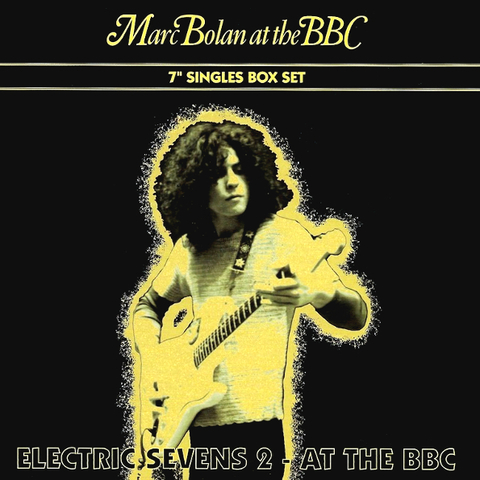 Marc Bolan / At The BBC - Electric Sevens 2 (4x7
