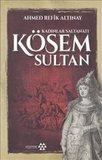 Kösem Sultan-Kadınlar Saltanatı