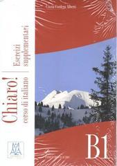 Chiaro! B1 (Libro esercizi supplementari + CD)