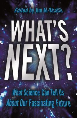 Kitab What's Next?: Even Scientists Can't Predict the Future - or Can They? | Jim Al-Khalili