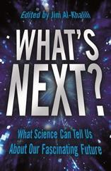 What's Next? : Even Scientists Can't Predict the Future - or Can They?