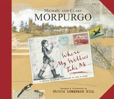 Kitab Where My Wellies Take Me   Michael Morpurgo, Clare Morpurgo