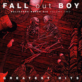 Fall Out Boy / Believers Never Die - Greatest Hits (Volume Two)(LP)