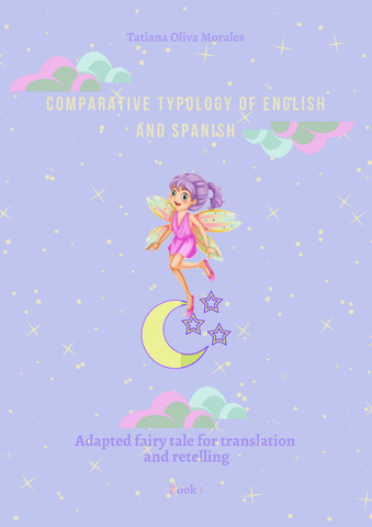Comparative typology of English and Spanish. Adapted fairy tale for translation and retelling. Book 1
