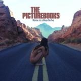 The Picturebooks / Home Is A Heartache (CD)