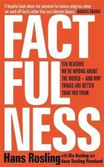Factfulness : Ten Reasons We're Wrong About The World - And Why Things Are Better Than You Think
