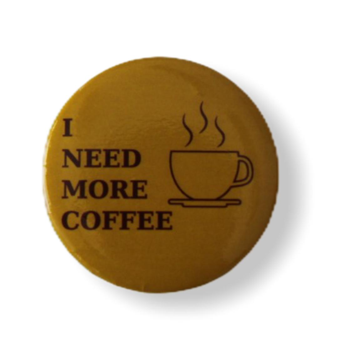 Значок I need more coffee
